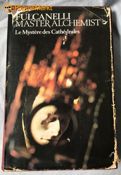 Fulcanelli: Alchemist. Le Mystere des Cathedrales